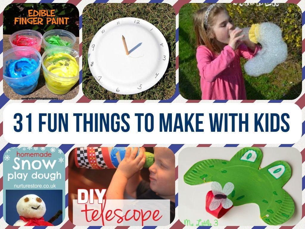 Fun Things To Make With Kids  Cool And Fun Things To Make With Kids