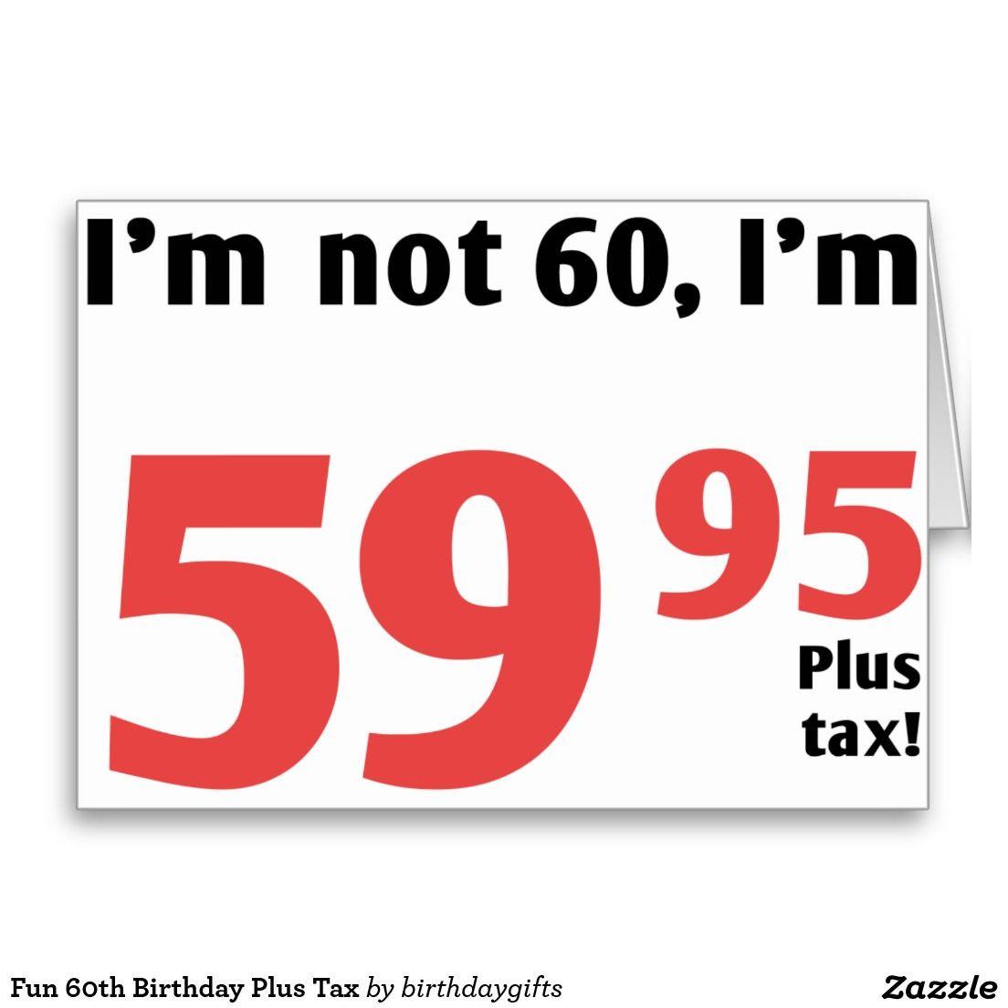 Funny Birthday Signs  Fun 60th Birthday Plus Tax Card