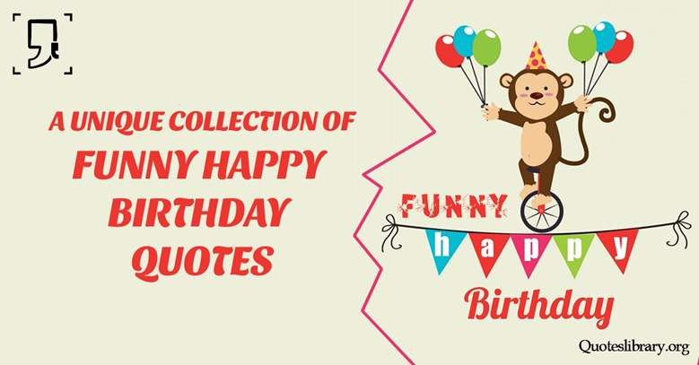 Funny Happy Birthday Quotes For Her  Funny Birthday Wishes 150 Best Funny Happy Birthday Quotes