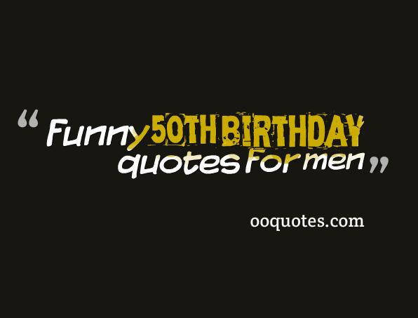 Funny Sayings For 50Th Birthday  30 amazing funny 50th birthday quotes for men – quotes