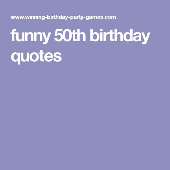 Funny Sayings For 50Th Birthday  50th birthday quotes Funny and Birthday quotes on Pinterest