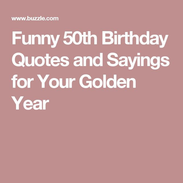 Funny Sayings For 50Th Birthday  Best 25 50th birthday quotes ideas on Pinterest