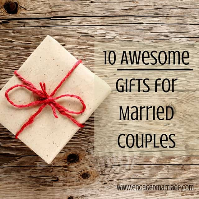 Gift Ideas For Engaged Couples  10 Awesome Gifts for Married Couples – Engaged Marriage