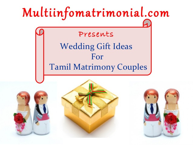 Gift Ideas For Engaged Couples  Wedding t ideas for tamil matrimony couples