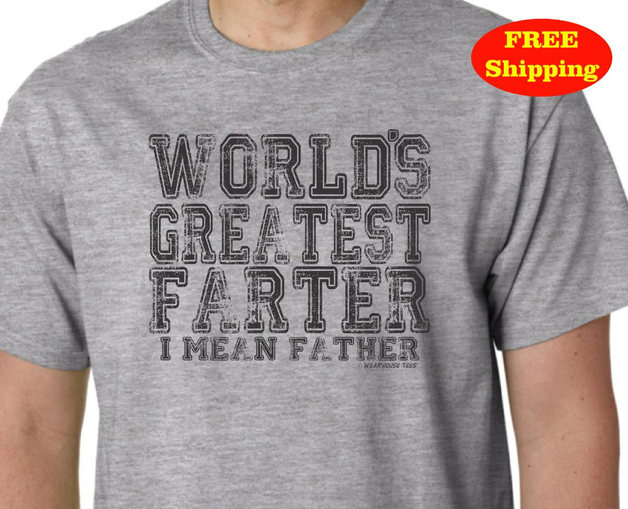 Gift Ideas For Father'S Day  Funny World s Greatest FARTER Father T Shirt Birthday