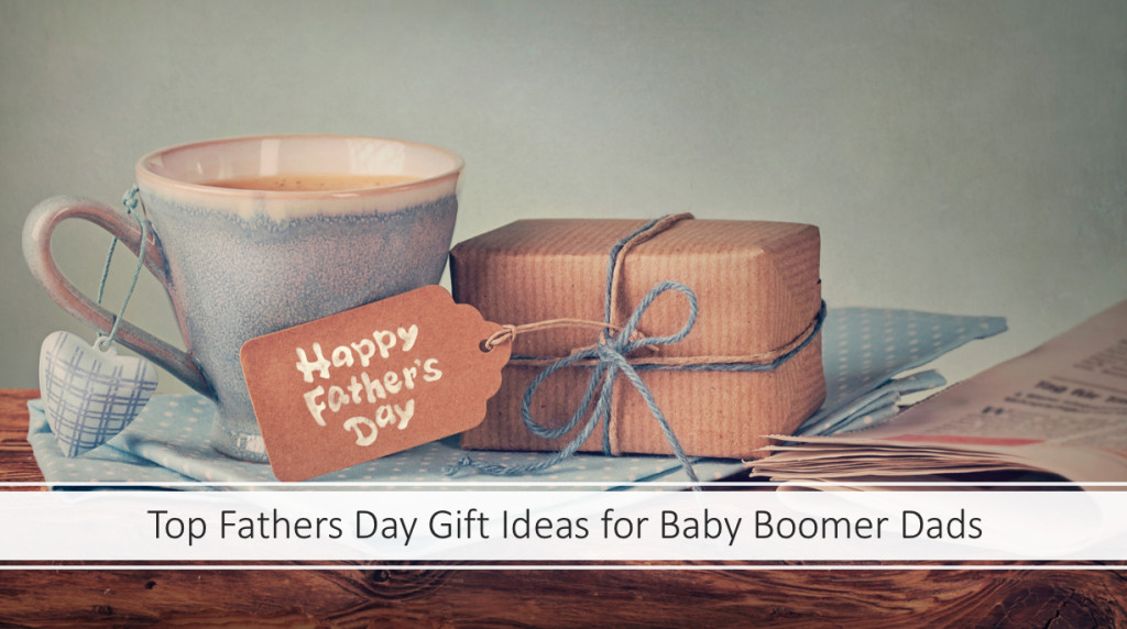 Gift Ideas For Father'S Day  Top Fathers Day Gift Ideas for Baby Boomer Dads in 2019