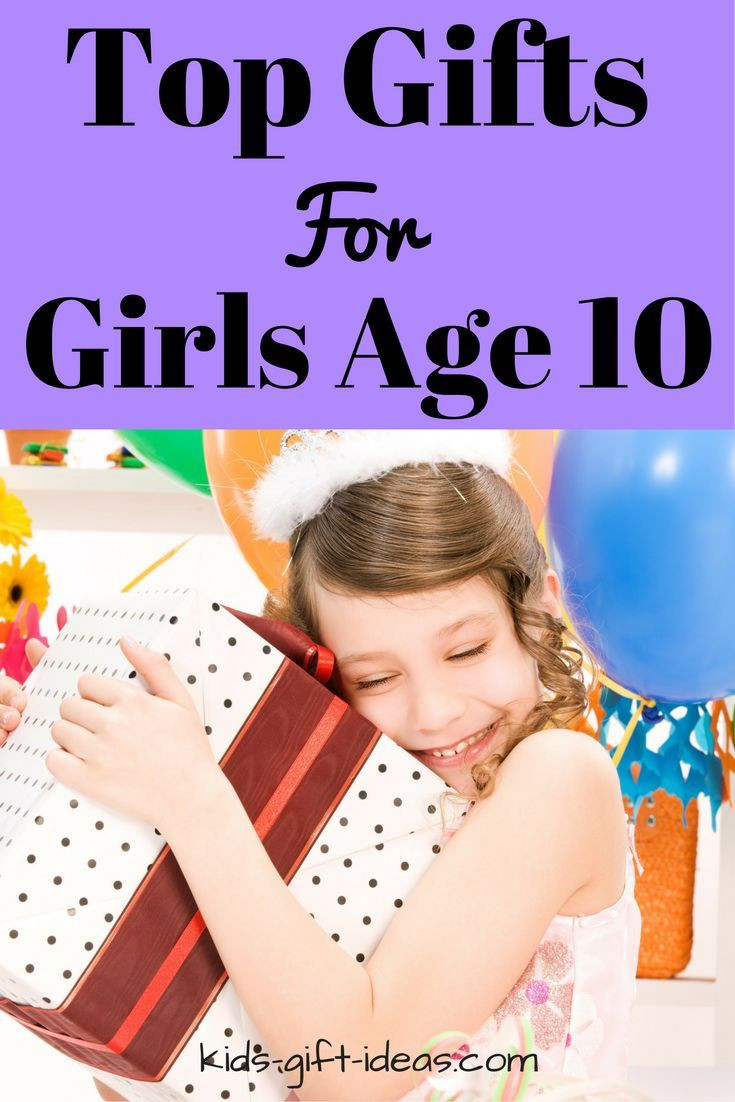 Gift Ideas For Girls 10 Years Old  Top Gifts For Girls Age 10 Best Gift Ideas For 2017