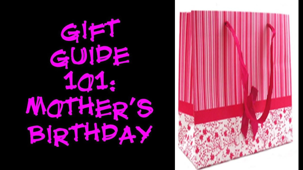 Gift Ideas For Mom'S Birthday  Gift Guide 101 Mother s Birthday Gift Ideas