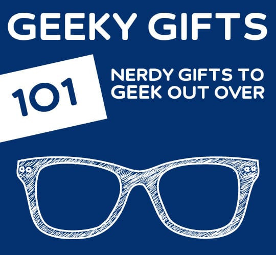 Gift Ideas For Nerdy Girlfriend  101 Geeky Gifts Every Nerd Will Geek Out Over