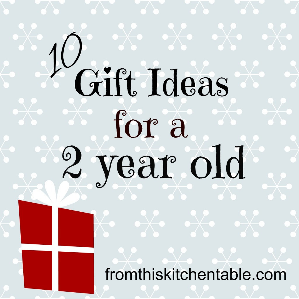 Gift Ideas For Two Year Old Baby Girl  Gift Ideas for a 2 Year Old From This Kitchen Table