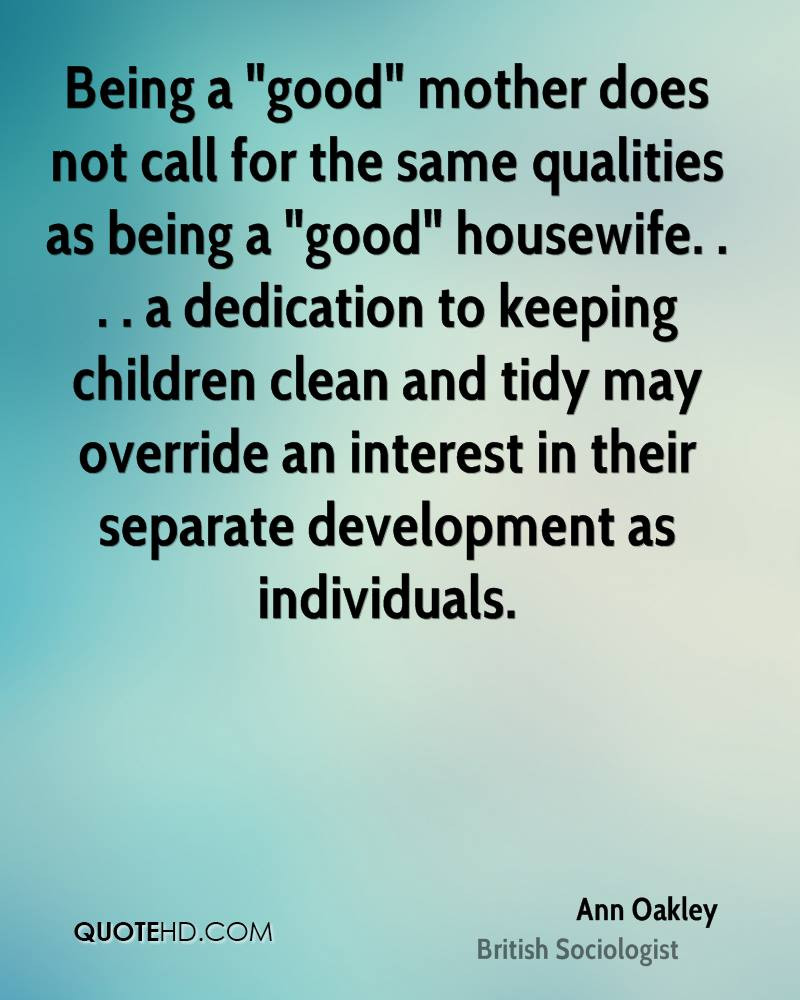 Good Mother Quotes  Ann Oakley Quotes