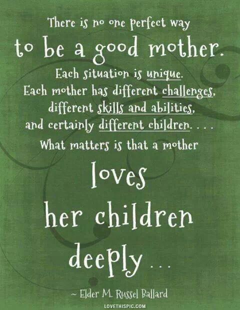 Good Mother Quotes  To be a good mother Love being a Mum Quotes