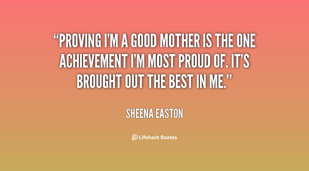 Good Mother Quotes  Im A Good Mother Quotes QuotesGram