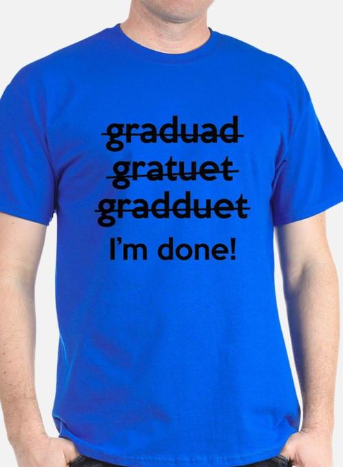 Graduation Shirt Quotes  Funny Graduation Sayings T shirts