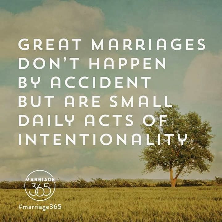 Great Marriage Quotes  Great marriages don t happen by accident but are small