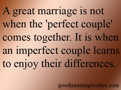 Great Marriage Quotes  A Great Marriage Is Not When The 'Perfect Couple' es