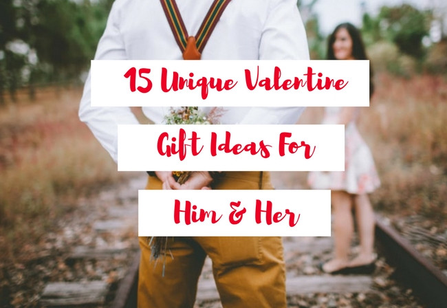 Great Valentine Gift Ideas  15 Unique Valentine Gift Ideas for Him & Her Free
