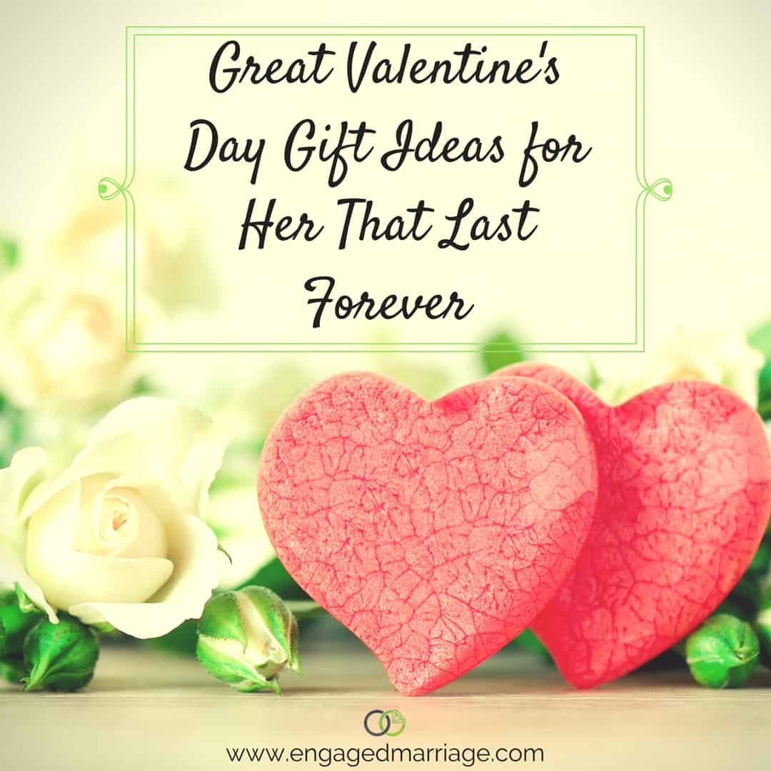 Great Valentine Gift Ideas  Great Valentine's Day Gift Ideas for Her That Last Forever