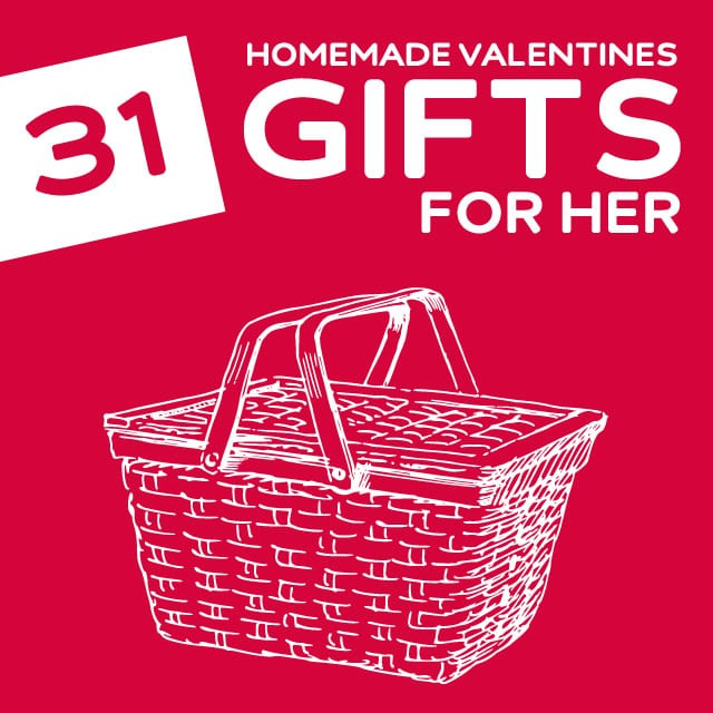 Great Valentines Gift Ideas For Her  31 Homemade Valentine's Day Gifts for Her
