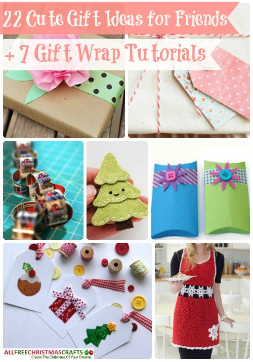 Holiday Gift Ideas For Friends  22 Cute Gift Ideas for Friends 7 Gift Wrap Tutorials
