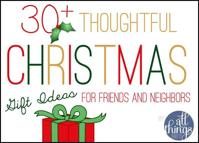 Holiday Gift Ideas For Friends  30 Christmas Gift Ideas for Friends and Neighbors