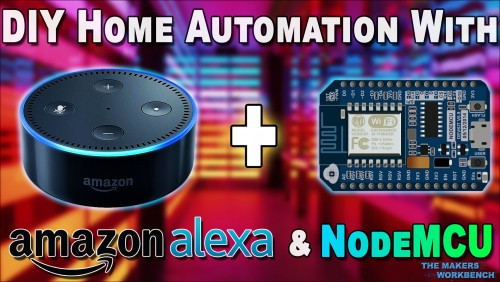 Home Automation DIY  How To DIY Home Automation with NodeMCU And Amazon Alexa