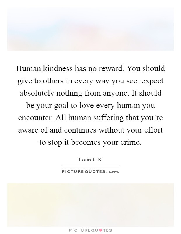 Human Kindness Quotes  Human Kindness Quotes & Sayings