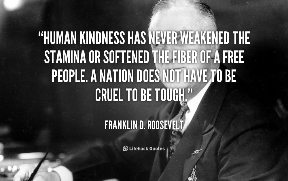 Human Kindness Quotes  Quotes About Human Kindness QuotesGram