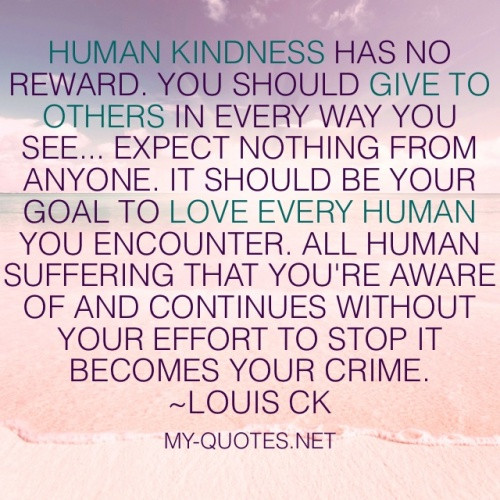 Human Kindness Quotes  Home