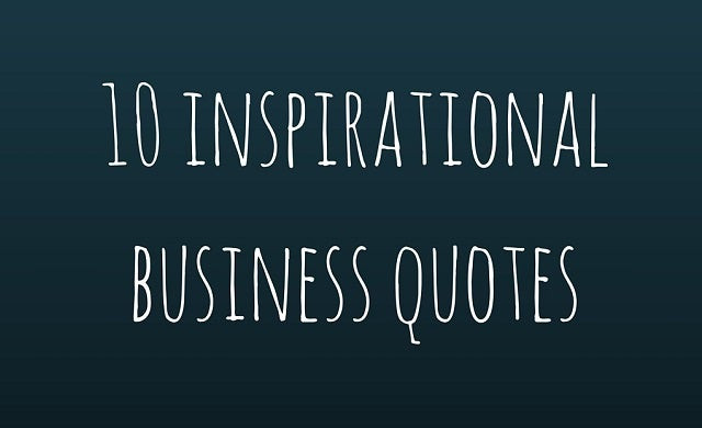 Inspirational Business Quote  10 inspirational quotes to help you launch your business
