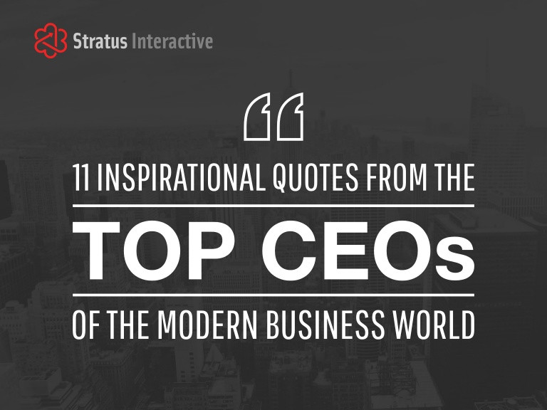Inspirational Business Quote  11 Inspirational Quotes from the Top CEOs of the Modern