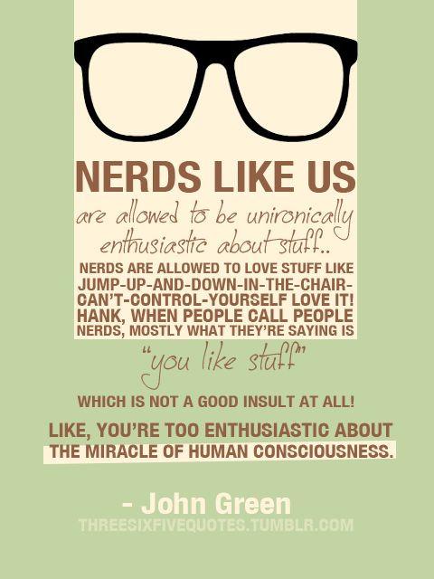John Green Love Quotes  i love being a nerd Geek Out Pinterest