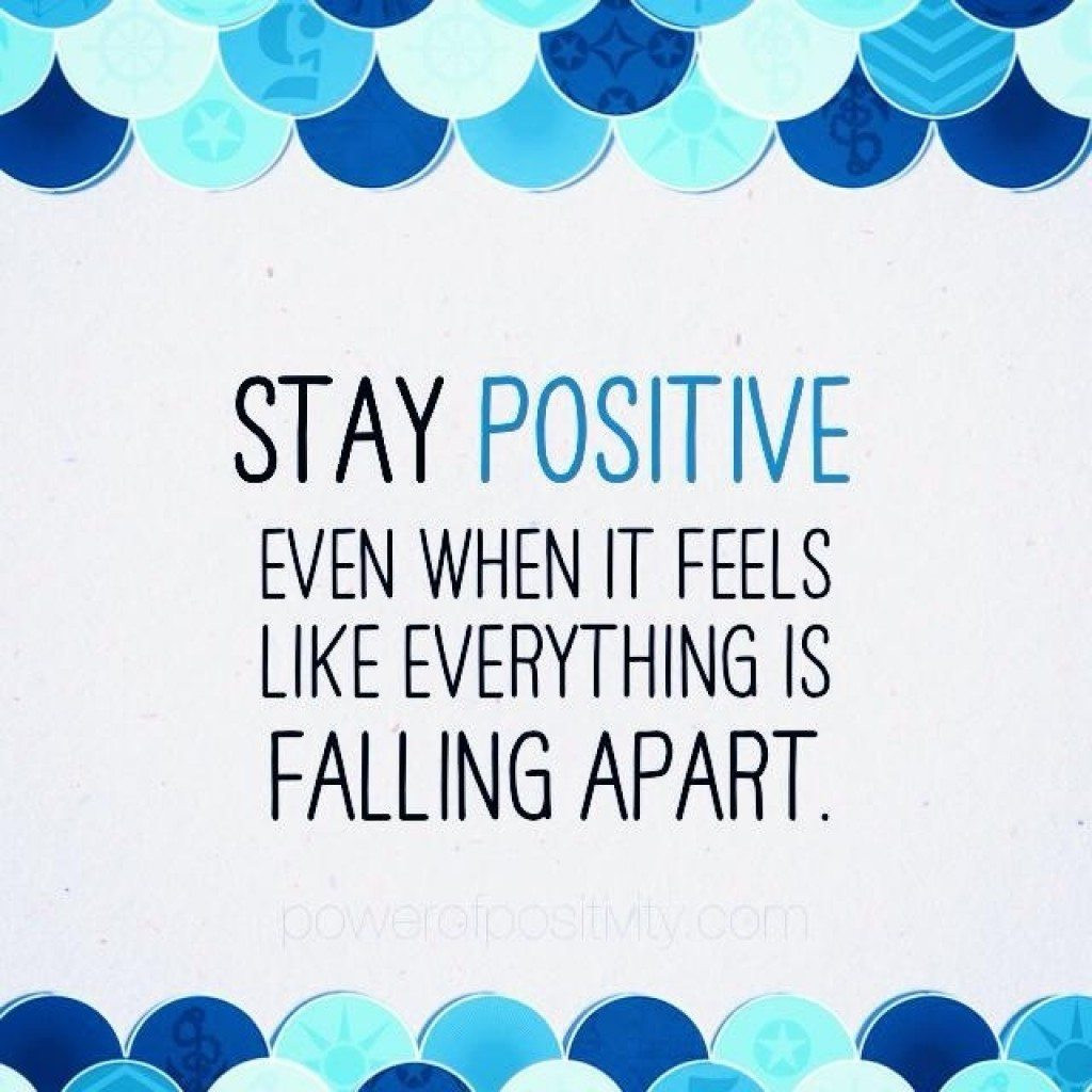 Keeping Positive Quote  3 Ways to Stay Positive Even When it Feels Like