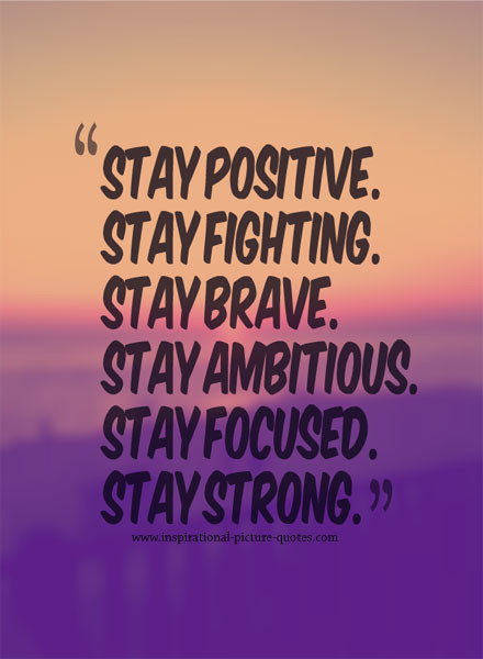 Keeping Positive Quote  Positive Quotes To Stay Strong QuotesGram