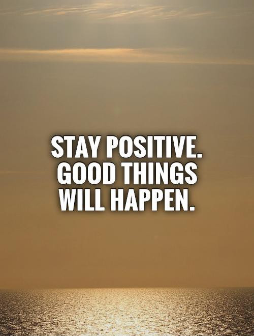 Keeping Positive Quote  Stay Positive Quotes QuotesGram