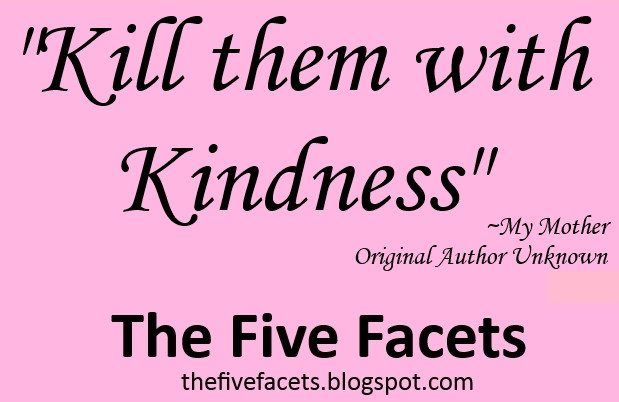 Kill Them With Kindness Quotes  Kill Your Enemies With Kindness Quotes QuotesGram