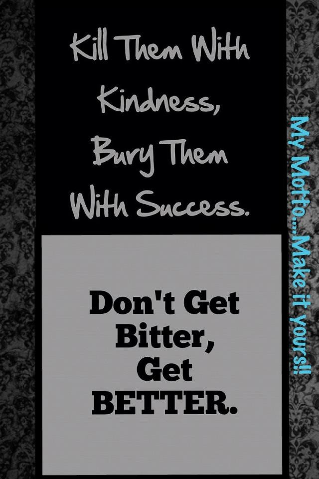 Kill Them With Kindness Quotes  17 Best images about Success on Pinterest