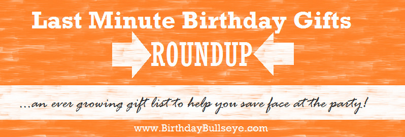 Last Minute Birthday Gifts For Wife  Last Minute Birthday Gifts Roundup Quick And Easy Ideas