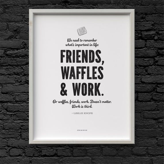 Leslie Knope Friendship Quotes  Leslie Knope Friends Waffles Work quote Parks and Recreation