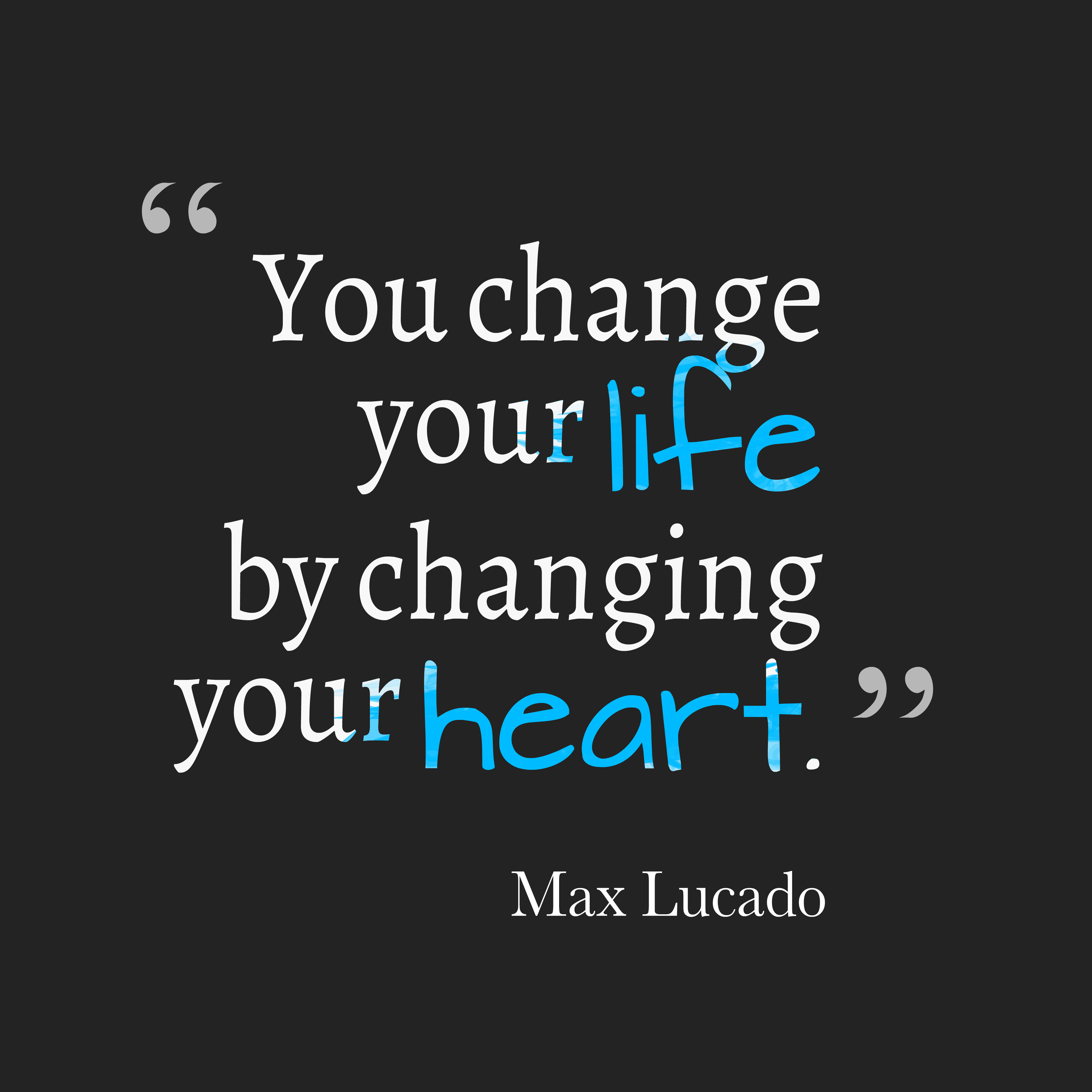 Life Changes Quotes  Get high resolution using text from Max Lucado quote about