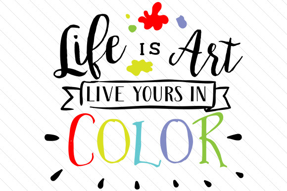 Life Is Art Quote  5 Quotes on Colors to inspire your life