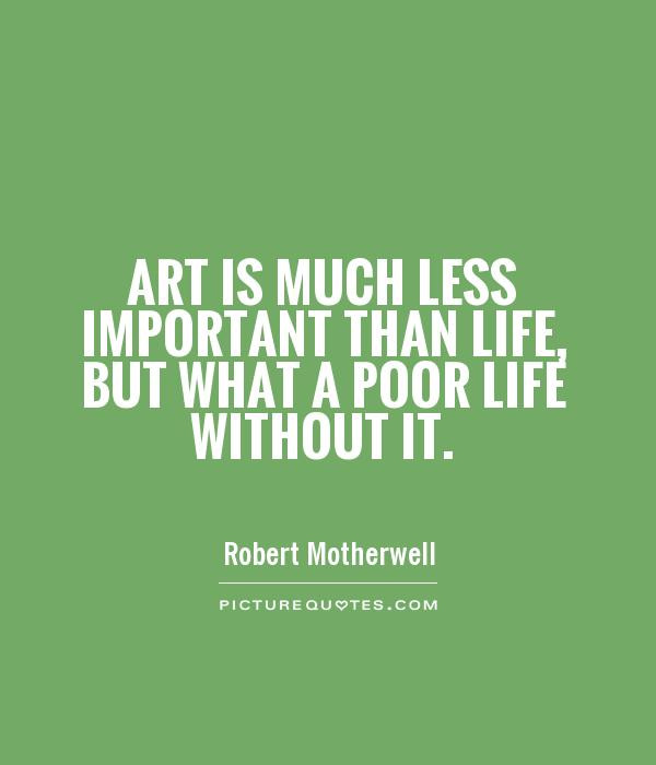 Life Is Art Quote  Art Quotes Art Sayings
