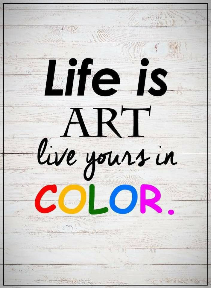 Life Is Art Quote  Pin by Quotes on Life Quotes