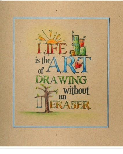 Life Is Art Quote  Life is the art of drawing without an eraser life