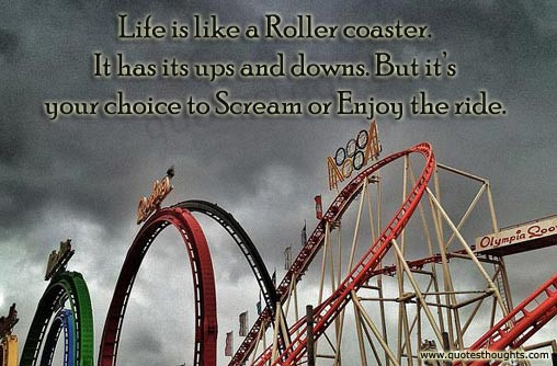 Life Is Like A Rollercoaster Quote  Life Quotes and Thoughts