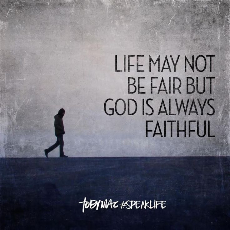 Life Is Not Fair Quotes  1000 images about tobyMac Speak Life Quotes on Pinterest