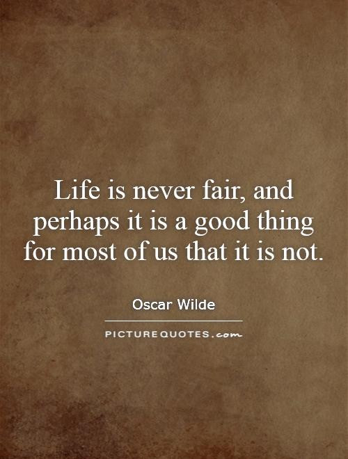 Life Is Not Fair Quotes  Fair Quotes Fair Sayings