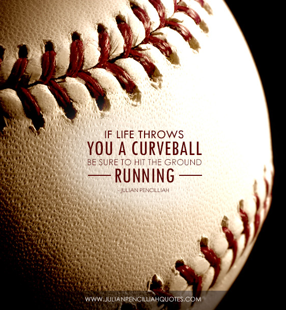 Life Throw You Curveballs Quotes  When Life Throws You Curves Quotes QuotesGram