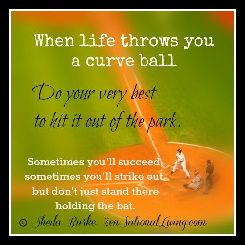 Life Throw You Curveballs Quotes  curve ball quotes