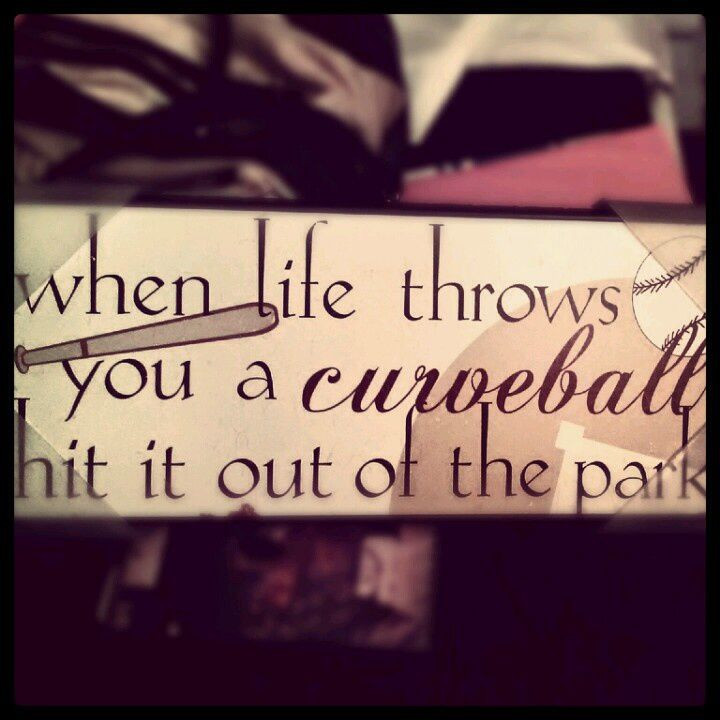 Life Throw You Curveballs Quotes  When Life Throws You A Curveball Quotes QuotesGram
